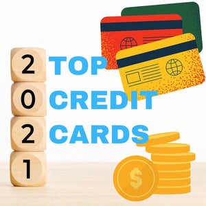 The Millennial Investments list of the best credit cards of 2021.