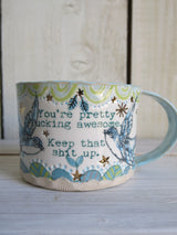 'You're Pretty Fucking Awesome' Ceramic Mug
