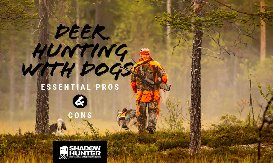 Deer Hunting with Dogs Essential Pros Cons