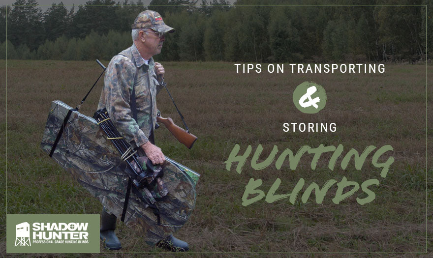 Tips on Transporting Storing Hunting Blinds