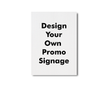 Load image into Gallery viewer, Design Your Own Promo Signage