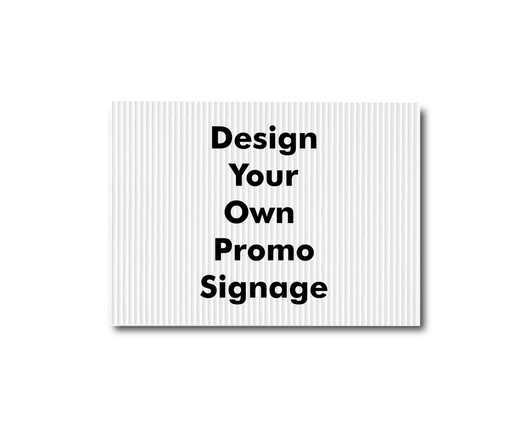 Design Your Own Promo Signage