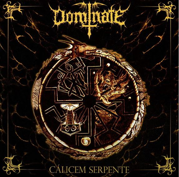 DOMINATE: Cálicem Serpente (CD)