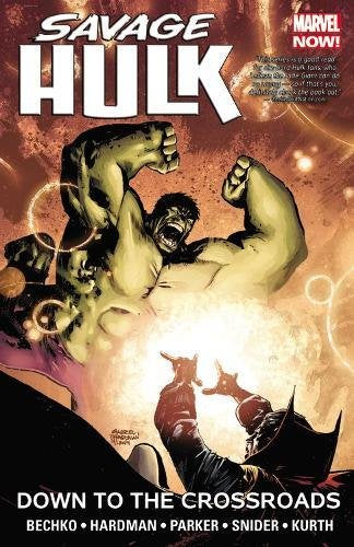 Hulk: Savage Hulk Vol 2 - Down to the Crossroads