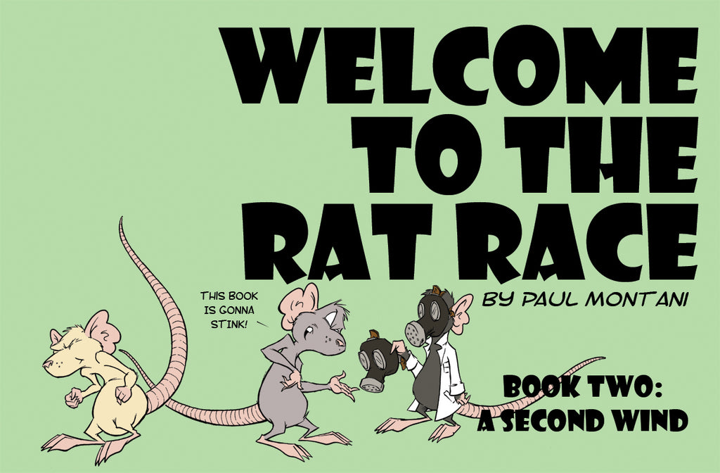 Welcome to the Rat Race Vol 2: Second Wind