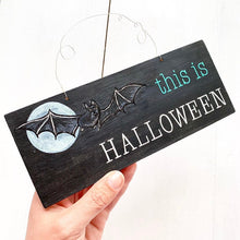 Load image into Gallery viewer, THIS IS HALLOWEEN Hand Painted Wooden Halloween Bat Sign - Cherry Pie Lane