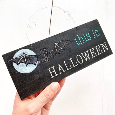 THIS IS HALLOWEEN Hand Painted Wooden Halloween Bat Sign - Cherry Pie Lane