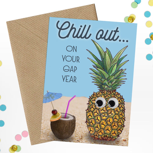 CHILL OUT On Your Gap Year Funny Pineapple Illustration Card - Cherry Pie Lane