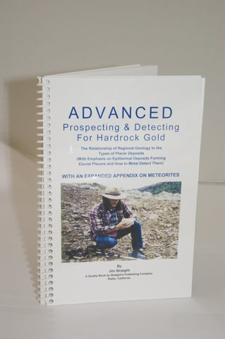 Advanced Prospecting & Detecting for Hardrock Gold