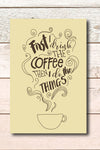 Friends are like stars, You are awesome and First I drink the coffee yellow postcards. - Haveago Crafter