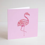 Be a flamingo in a flock of pigeons pink inspirational quote printed greetings card. - Haveago Crafter
