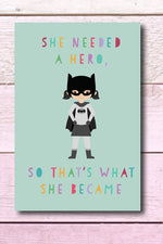 She needed a hero batgirl, See the good maleficent and Kind heart fierce mind postcards - Haveago Crafter