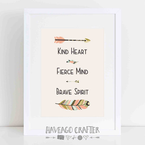 Kind heart, fierce mind, brave spirit inspirational quote print. - Haveago Crafter