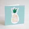 Be a pineapple inspirational quote printed greetings card. - Haveago Crafter