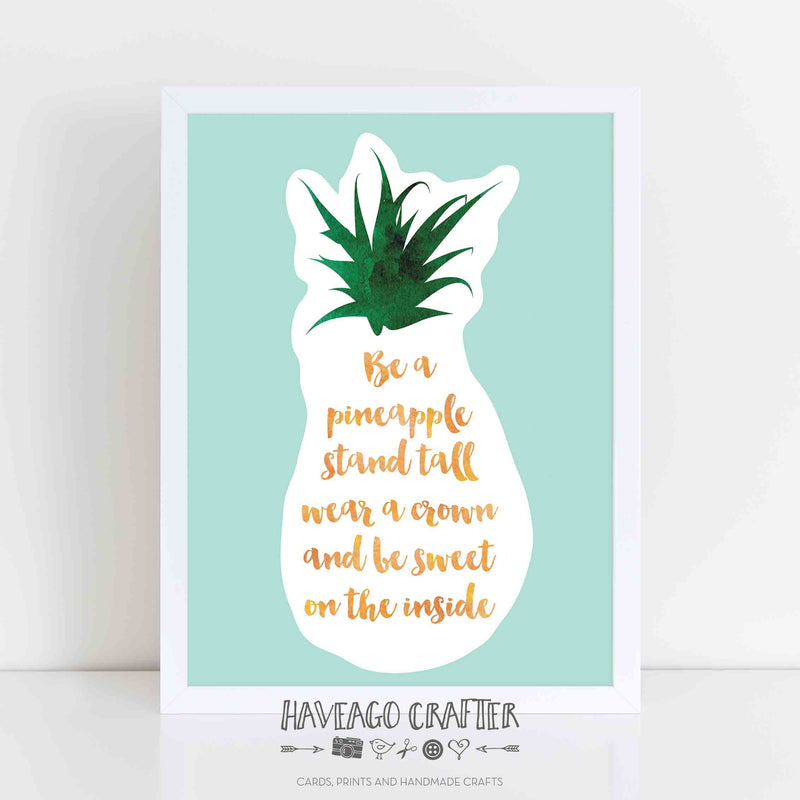 Be a pineapple inspirational quote print. - Haveago Crafter
