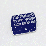 No power in the 'verse can stop me quote blue hard enamel pin - Haveago Crafter