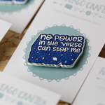 No power in the 'verse can stop me quote blue glitter hard enamel pin - Haveago Crafter