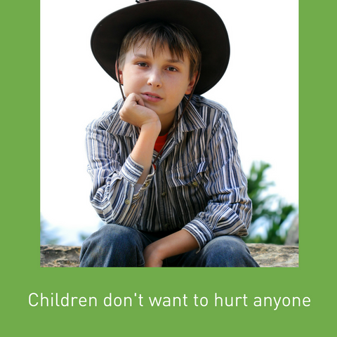 Children don't want to hurt anyone