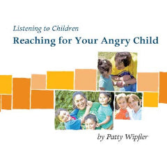 Reaching for Your Angry Child Booklet - Digital