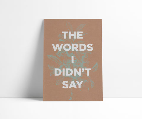The Words I Didn't Say