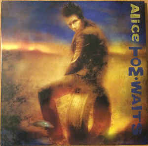 Tom Waits ‎– Alice  2 x  Vinyle, LP  Réédition, Remasterisé