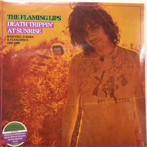 The Flaming Lips ‎– Death Trippin' At Sunrise: Rarities, B-Sides & Flexi-Discs 1986-1990  2 × Vinyle, LP, Compilation, Remasterisé