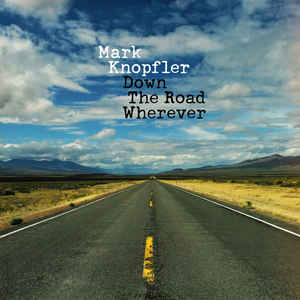 Mark Knopfler ‎– Down The Road Wherever  2 × Vinyle, LP, Album