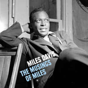 Miles Davis ‎– The Musings Of Miles  Vinyle, LP, Album, Stéréo, 180 Grammes, Gatefold