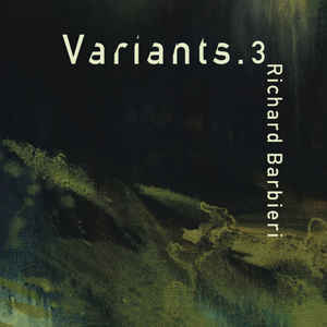Richard Barbieri ‎– Variants.3+4  2 × Vinyle, LP, Album, Compilation