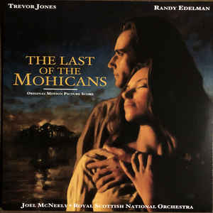 Trevor Jones, Randy Edelman, Royal Scottish National Orchestra, Joel McNeely ‎– The Last Of The Mohicans (Original Motion Picture Score)  Vinyle, LP, Album, Réédition