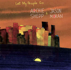 Archie Shepp & Jason Moran ‎– Let My People Go  2 × Vinyle, LP, Album