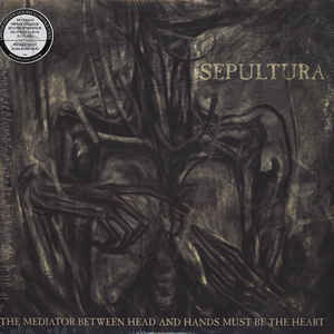 Sepultura ‎– The Mediator Between Head And Hands Must Be The Heart  2 × Vinyle, LP, 45 RPM, Album