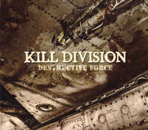 Kill Division ‎– Destructive Force  CD, Album, Digipak