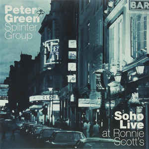 Peter Green Splinter Group ‎– Soho Live at Ronnie Scott's