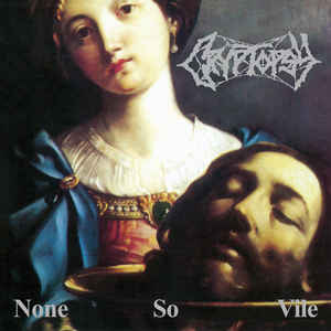 Cryptopsy ‎– None So Vile Vinyle, LP, Album, Réédition