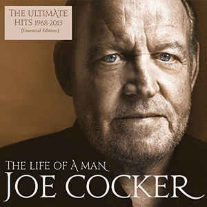 Joe Cocker ‎– The Life Of A Man - The Ultimate Hits 1968-2013  2 × Vinyle, LP, Compilation