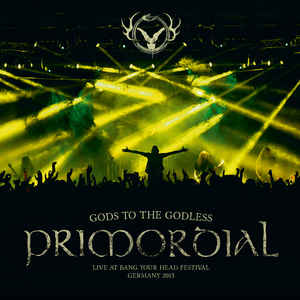 Primordial ‎– Gods To The Godless (Live At Bang Your Head Festival Germany 2015) 2 × Vinyle, LP, Album