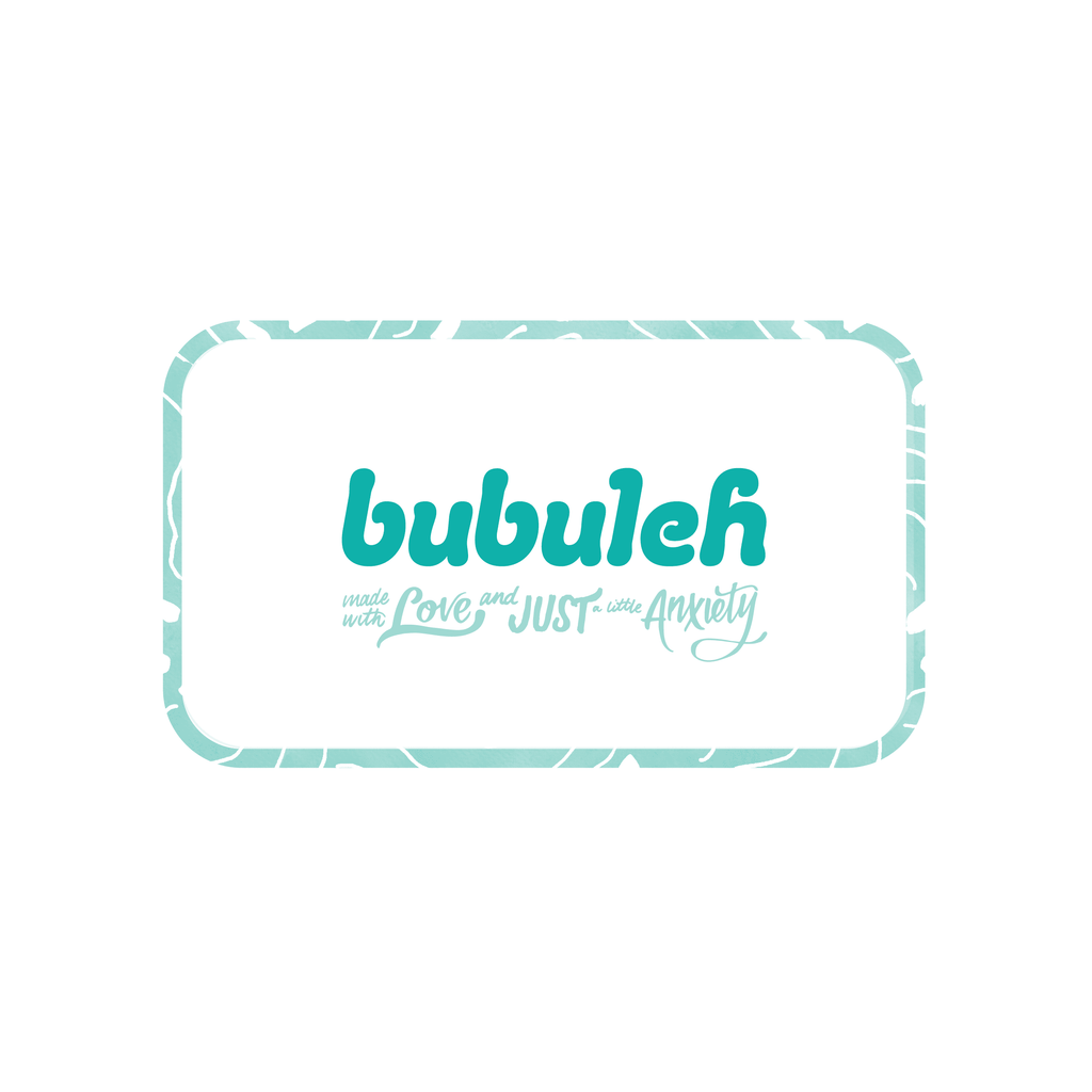 "An illustration of the bubuleh digital gift card, with a green patterned border, white background, and text with the bubuleh logo saying ""made with love and just a little anxiety."""