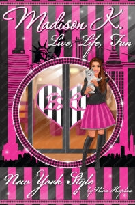 Madison K. Live, Life, Fun… New York Style (Book 2)