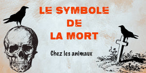 Quel animal symbolise la mort ?