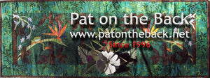 "You deserve a ""Pat on the Back!"" www dot patontheback dot net. Insulated bottle totes, Asian and Hawaiian Fabrics, Sewing and Crafting needs."