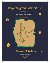 Load image into Gallery viewer, Perfecting Carnatic Music Level I – E book