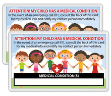 Load image into Gallery viewer, 2 pk. My CHILD Kid Has A MEDICAL Condition ICE Safety Alert In Case of Emergency I.D. Identification Contact Card - Back to School Backpack