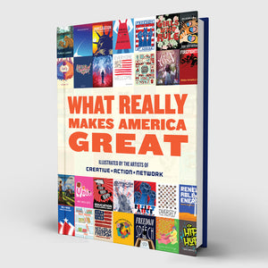What Really Makes America Great the Book by Creative Action Network