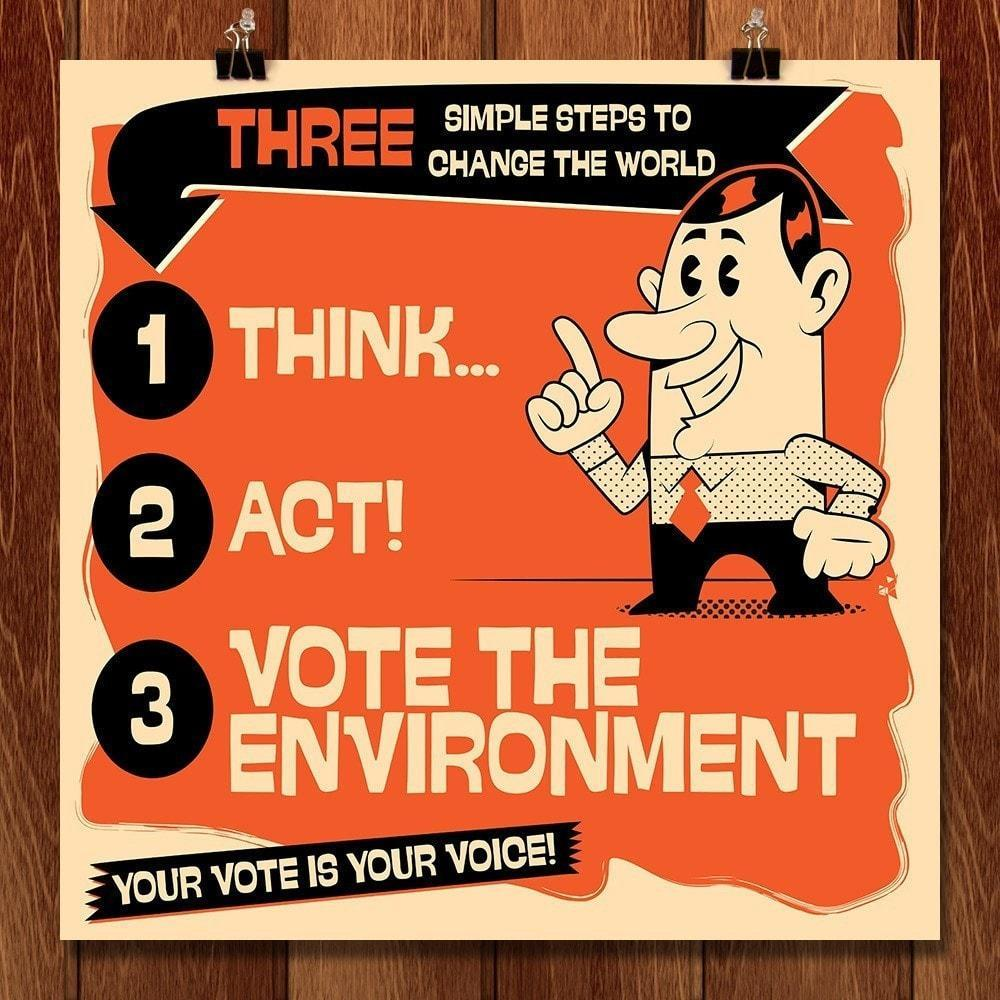 "3 Simple Steps to Change the World! by Roberlan Borges 12"" by 12"" Print / Unframed Print Vote the Environment"
