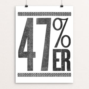 "47%er! by Mr. Furious 12"" by 16"" Print / Unframed Print Design for Obama"