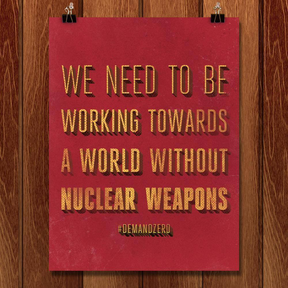 "A World Without Nuclear Weapons by Aaron Perry-Zucker 18"" by 24"" Print / Unframed Print Demand Zero"