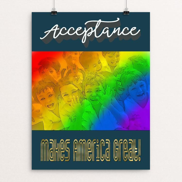 "Acceptance Makes America Great by Sheri Emerson 12"" by 16"" Print / Unframed Print What Makes America Great"