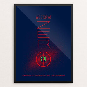 "Aim For Zero by Sayada Ramdial 12"" by 16"" Print / Framed Print Demand Zero!"