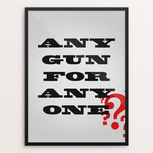 "Any Gun? by Aaron Perry-Zucker 12"" by 16"" Print / Framed Print The Gun Show"